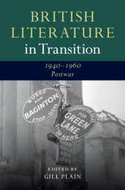 British Literature in Transition, 1940–1960: Postwar edited by Gill Plain