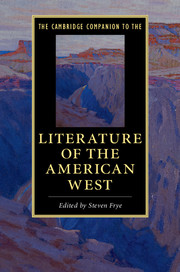 The Cambridge Companion to the Literature of the American West Edited by Steven Frye