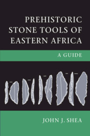 Prehistoric Stone Tools of Eastern Africa By John J. Shea