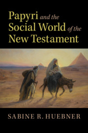 Papyri and the Social World of the New Testament by Sabine R. Huebner