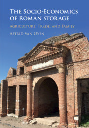 The Socio-Economics of Roman Storage by Astrid Van Oyen