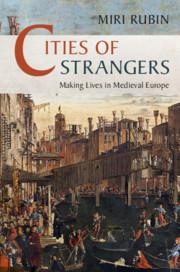 Cities of Strangers by Miri Rubin