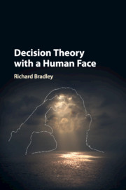 Decision Theory with a Human Face by Richard Bradley