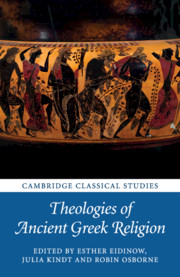 Theologies of Ancient Greek Religion edited by Esther Eidinow, Julia Kindt and Robin Osborne