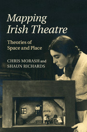 Mapping Irish Theatre by Chris Morash and Shaun Richards
