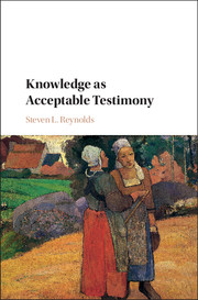 Knowledge as Acceptable Testimony by Steven L. Reynolds