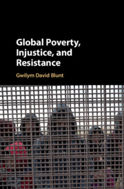Global Poverty, Injustice, and Resistance by Gwilym David Blunt