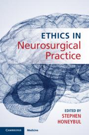 Ethics in Neurosurgical Practice Edited by Stephen Honeybul