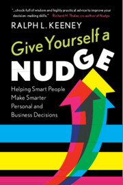 Give Yourself a Nudge by Ralph L. Keeney