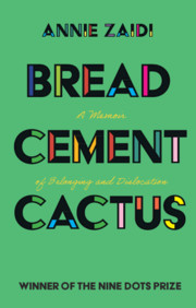 Bread, Cement, Cactus (Open Access) by Annie Zaidi