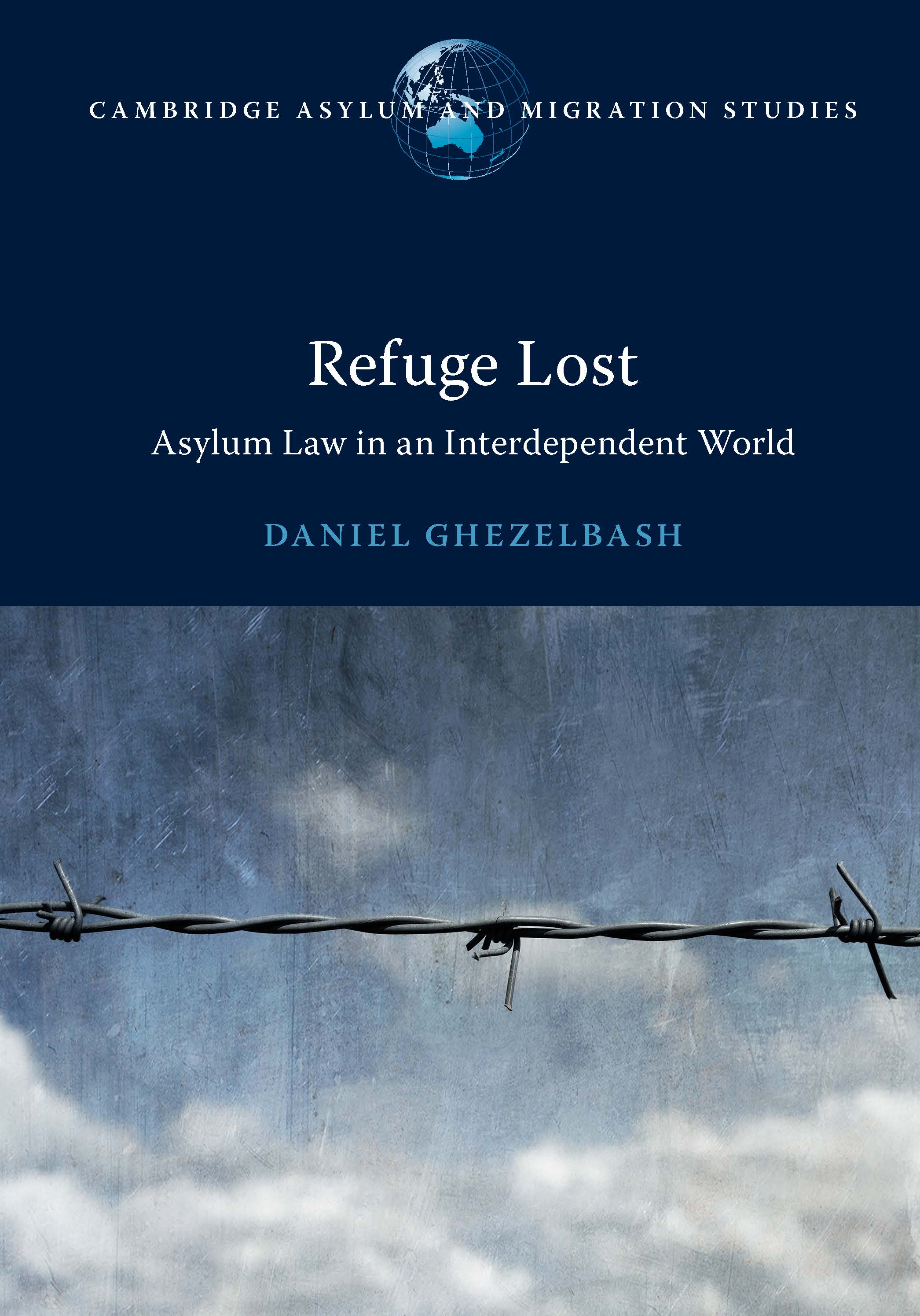 Refuge Lost: Asylum Law in an Interdependent World by Daniel Ghezelbash