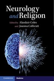 Neurology and Religion edited by Alasdair Coles and Joanna Collicutt
