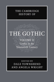 The Cambridge History of the Gothic: Volume 2: Gothic in the Nineteenth Century edited by Angela Wright and Dale Townshend