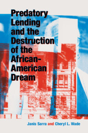 Predatory Lending and the Destruction of the African-American Dream by Janis Sarra, Cheryl Wade