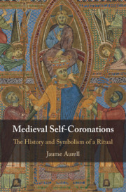 Medieval Self-Coronations by Jaume Aurell