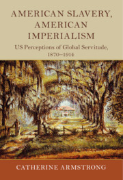 American Slavery, American Imperialism by Catherine Armstrong