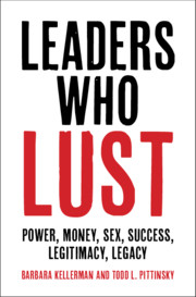 Leaders Who Lust by Barbara Kellerman and Todd L. Pittinsky