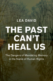 The Past Can't Heal Us By Lea David