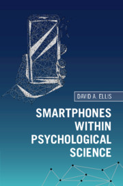 Smartphones within Psychological Science by David A. Ellis