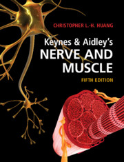 Keynes & Aidley's Nerve and Muscle by Christopher L.-H. Huang