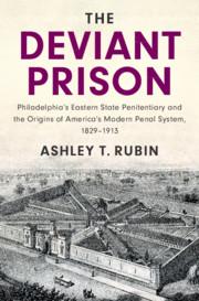 The Deviant Prison by Ashley T. Rubin