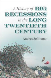 A History of Big Recessions in the Long Twentieth Century by Andrés Solimano