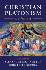 Christian Platonism By Alexander J. B. Hampton and John Peter Kenney