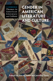 Gender in American Literature and Culture By Jean Lutes and Jennifer Travis