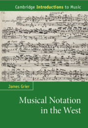Musical Notation in the West By James Grier