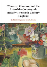 Women, Literature, and the Arts of the Countryside in Early Twentieth-Century England By Judith W. Page and Elise L. Smith