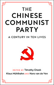 The Chinese Communist Party edited by Timothy Cheek, Klaus Mühlhahn and Hans van de Ven