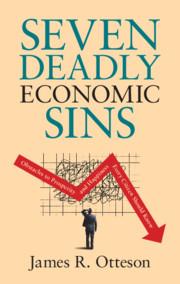 Seven Deadly Economic Sins by James R. Otteson