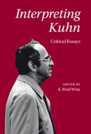 Interpreting Kuhn By K. Brad Wray