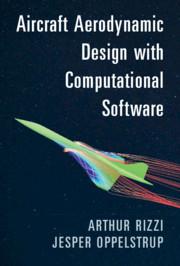 Aircraft Aerodynamic Design with Computational Software by Arthur Rizzi, Jesper Oppelstrup