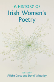A History of Irish Women's Poetry By Ailbhe Darcy and David Wheatley