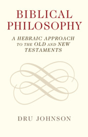 Biblical Philosophy by Dru Johnson