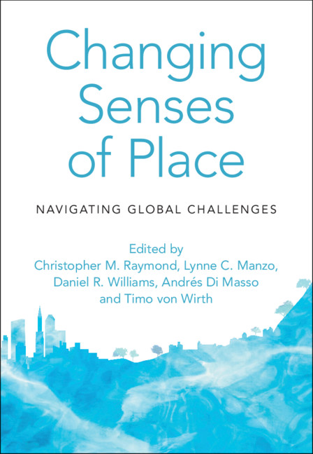 Changing Senses of Place by Christopher M. Raymond , Lynne C. Manzo , Daniel R. Williams , Andrés Di Masso and Timo von Wirth