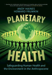 Planetary Health by Andy Haines and Howard Frumkin