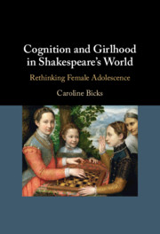 Cognition and Girlhood in Shakespeare's World by Caroline Bicks