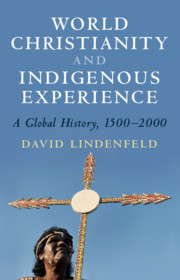 World Christianity and Indigenous Experience by David Lindenfeld