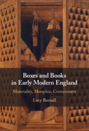 Boxes and Books in Early Modern England By Lucy Razzall