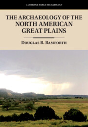 The Archaeology of the North American Great Plains by Douglas B. Bamforth Douglas B. Bamforth