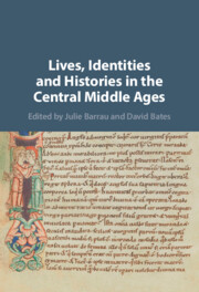Lives, Identities and Histories in the Central Middle Ages by edited by Julie Barrau and David Bates