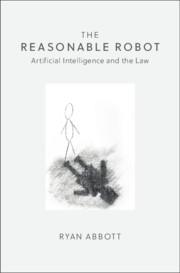 The Reasonable Robot By Ryan Abbott