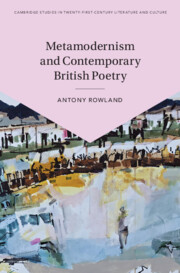 Metamodernism and Contemporary British Poetry By Antony Rowland