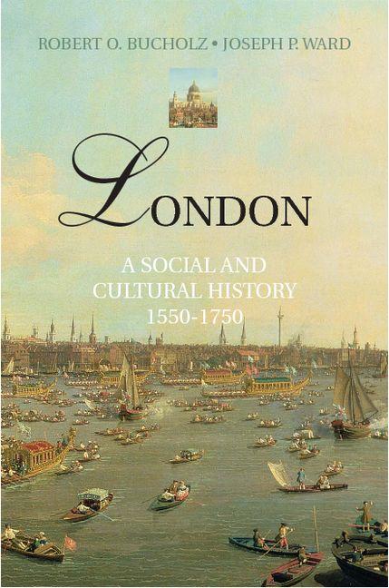 London: A Social and Cultural History, 1550–1750