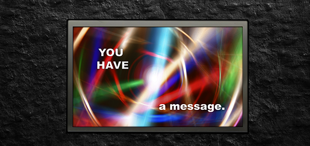 Futuristic screen with 'you have a message' on it