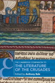The Cambridge Companion to the Literature of the Crusades edited by Anthony Bale