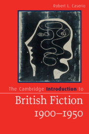 The Cambridge Introduction to British Fiction, 1900–1950 by Robert L. Caserio