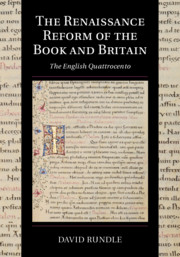 The Renaissance Reform of the Book and Britain by David Rundle